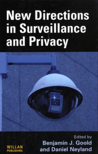 Benjamin Jervis Goold et Daniel Neyland - New direction in surveillance and privacy.