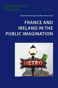 Benjamin Keatinge et Mary Pierse - France and Ireland in the Public Imagination.