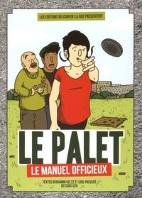 Benjamin Keltz et Eric Prévert - Le palet, le manuel officieux.