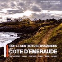 Benjamin Keltz - Sur le sentier des douaniers de la côte d'Emeraude.