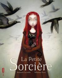 Benjamin Lacombe et Sébastien Perez - La Petite Sorcière.
