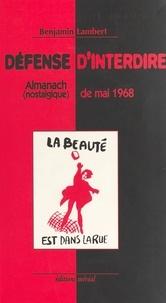 Benjamin Lambert - Défense d'interdire - Almanach nostalgique de mai 1968.