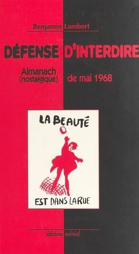 Défense d'interdire. Almanach nostalgique de mai 1968
