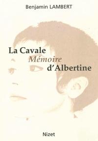 Benjamin Lambert - La Cavale, Mémoire d'Albertine.