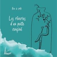 Benjamin Lamotte-Augris et Colombe Lamotte-Augris - Les rêveries d'un poète confiné.