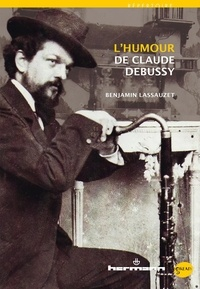 Benjamin Lassauzet - L'humour de Claude Debussy.