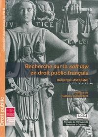 Benjamin Lavergne - Recherche sur la soft law en droit public français.