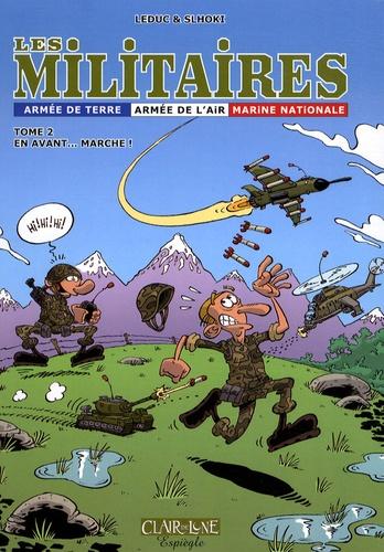 Benjamin Leduc et  Slhoki - Les militaires Tome 2 : En avant... marche !.