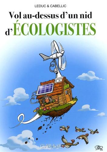 Benjamin Leduc et Thomas Cabellic - Vol au-dessus d'un nid d'Ecologistes.