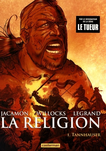 Benjamin Legrand et Tim Willocks - La religion Tome 1 : Tannhauser.