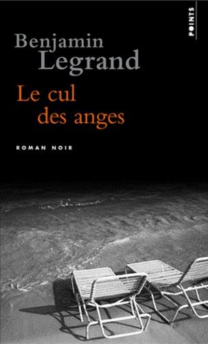 Benjamin Legrand - Le cul des anges.