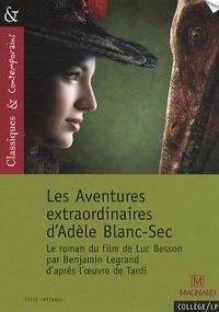 Benjamin Legrand et Luc Besson - Les Aventures extraordinaires d'Adèle Blanc-Sec.