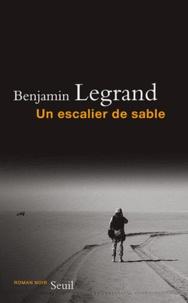 Benjamin Legrand - Un escalier de sable.
