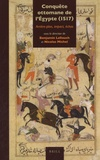 Benjamin Lellouch et Nicolas Michel - Conquête ottomane de l'Egypte (1517) - Arrière-plan, impact, échos.