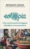 Benjamin Lesage - Eotopia - Une communauté écologique décidée à vivre autrement.