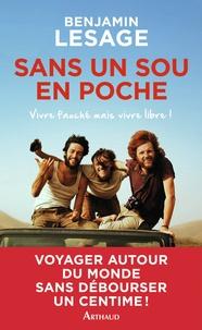 Benjamin Lesage - Sans un sou en poche - Vivre fauché... mais vivre libre !.