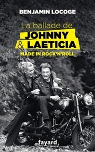 La ballade de Johnny et Laeticia - Benjamin Locoge - Format ePub - 9782213708324 - 12,99 €