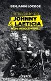 Benjamin Locoge - La ballade de Johnny et Laeticia - Made in Rock'n'Roll.