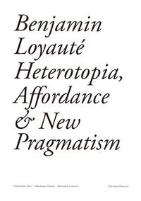 Benjamin Loyauté et Géraldine Sfez - Heterotopia, Affordance & New Pragmatism.