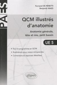 Benjamin Maes et Fernand de Peretti - QCM illustrés d'anatomie UE 5 - Anatomie générale, tête et cou, petit bassin.