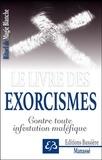 Benjamin Manassé - Le livre des exorcismes - Contre toute infestation maléfique.