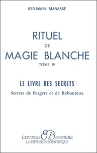Ucareoutplacement.be RITUEL DE MAGIE BLANCHE. Tome 4, le livre des secrets Image