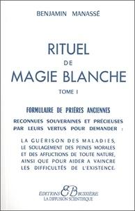 Rituel de magie blanche - Tome 1, Formulaire de prières anciennes.pdf
