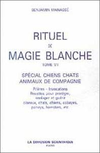 Rituel de magie blanche. Tome 7, Spécial chiens, chats, animaux de compagnie.pdf