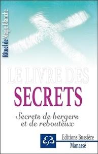 Rituel de magie blanche- Tome 4, Le livre des secrets - Secrets de bergers et de rebouteux - Benjamin Manassé |