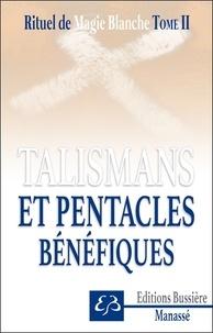 Benjamin Manassé - Rituel de magie blanche - Tome 2, Talismans et pentacles bénéfiques.