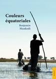 Benjamin Mankedi - Couleurs équatoriales.