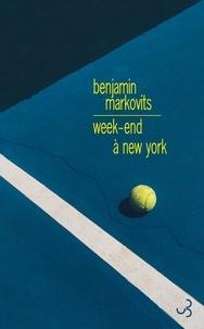 Benjamin Markovits - Week-end à New York.
