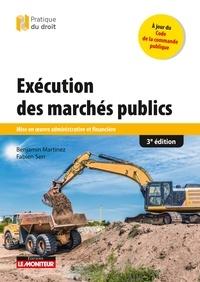Benjamin Martinez et Fabien Serr - Exécution des marchés publics - Mise en oeuvre administrative et financière.