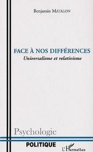 Benjamin Matalon - Face à nos différences - Universalisme et relativisme.