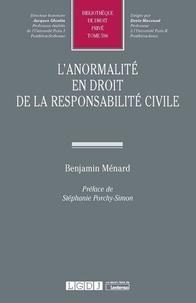 Benjamin Ménard - L'anormalité en droit de la responsabilité civile.