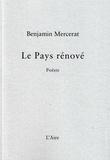 Benjamin Mercerat - Le pays rénové.