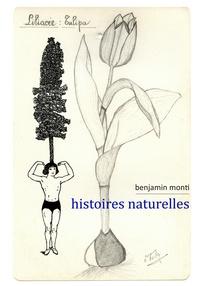 Benjamin Monti - Histoires naturelles.
