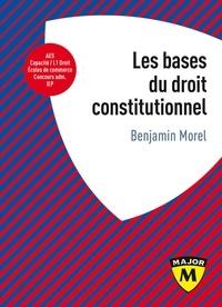 Benjamin Morel - Les bases du droit constitutionnel.