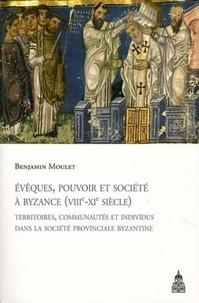 Evêques, pouvoir et société à Byzance (VIIIe-XIe siècle) - Territoires, communautés et individus dans la société provinciale byzantine.pdf