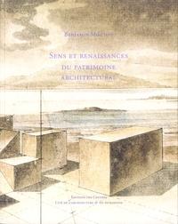 Benjamin Mouton - Sens et renaissances du patrimoine architectural.