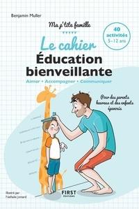 Benjamin Müller - Le cahier Education bienveillante.
