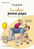 Benjamin Muller et Nathalie Jomard - Le cahier Super papa.
