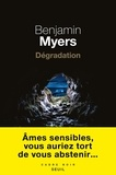 Benjamin Myers - Dégradation.