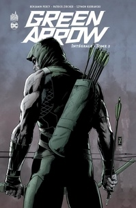 Benjamin Percy et Patrick Zircher - Green Arrow Intégrale tome 2 : .