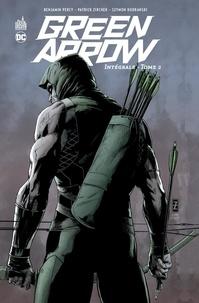 Benjamin Percy et Patrick Zircher - Green Arrow Intégrale tome 2 : .