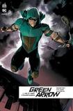 Benjamin Percy et Otto Schmidt - Green Arrow Rebirth Tome 1 : Vie et mort d'Oliver Queen.