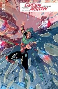 Benjamin Percy et Otto Schmidt - Green Arrow Rebirth Tome 3 : Hors-la-loi.