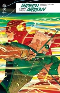 Benjamin Percy et Otto Schmidt - Green Arrow Rebirth Tome 5 : Héros itinérant.