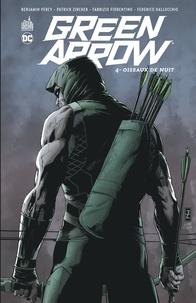 Benjamin Percy - Green Arrow Tome 4 : Oiseaux de nut.