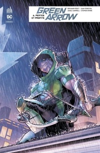 Benjamin Percy et Juan Ferreyra - Green Arrow Tome 6 : Pertes et profits.